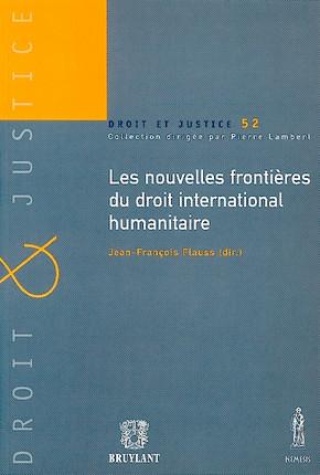 Nouvelles frontières du droit international humanitaire