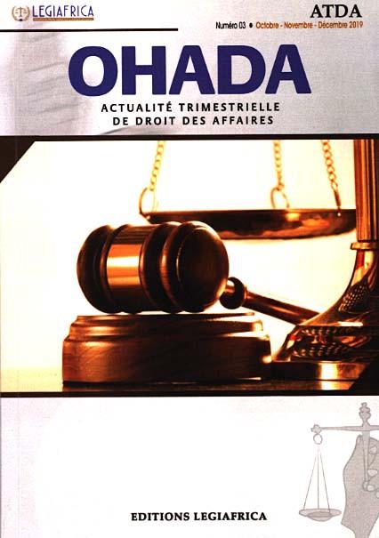 OHADA, actualité trimestrielle de droit des affaires, octobre-décembre 2019 N°3