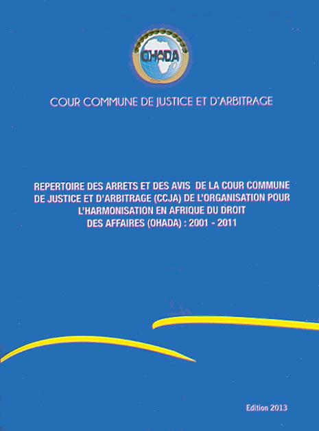 OHADA : Cour Commune de Justice et d'Arbitrage - Edition 2013
