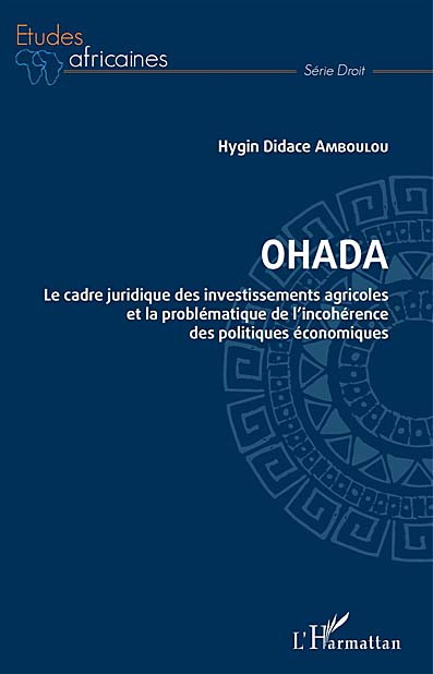 OHADA : le cadre juridique des investissements agricoles et la problématique de l'incohérence des politiques économiques