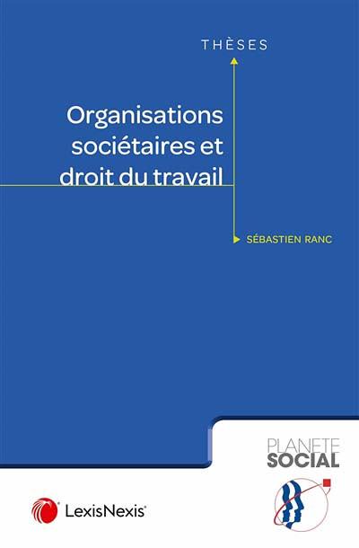 Organisations sociétaires et droit du travail