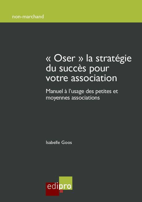 « Oser » la stratégie du succès pour votre association