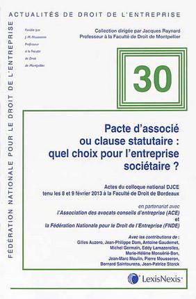 Pacte d'associé ou clause statutaire : quel choix pour l'entreprise sociétaire ?