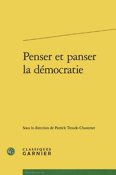 Penser et panser la démocratie.