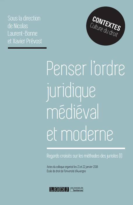 Penser l'ordre juridique médiéval et moderne