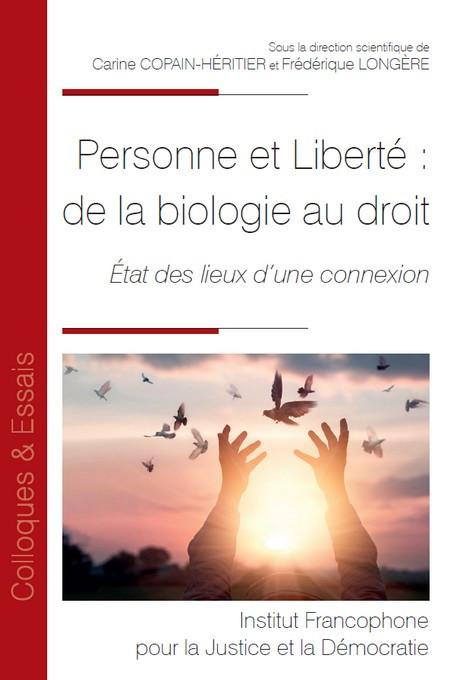 Personne et Liberté : de la biologie au droit