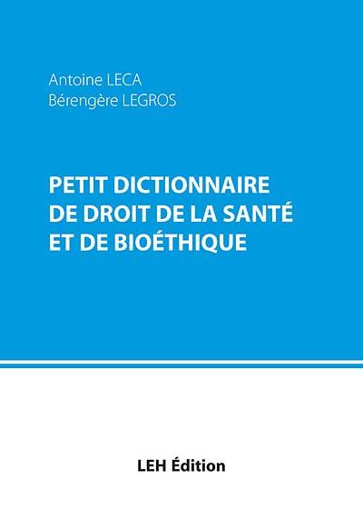Petit dictionnaire de droit de la santé et de bioéthique