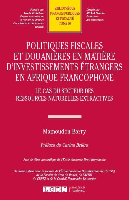 Politiques fiscales et douanières en matière d'investissements étrangers en Afrique francophone