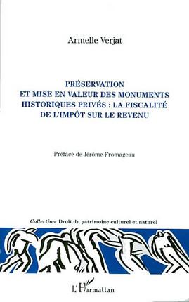 Préservation et mise en valeur des monuments historiques privés : la fiscalité de l'impôt sur le revenu