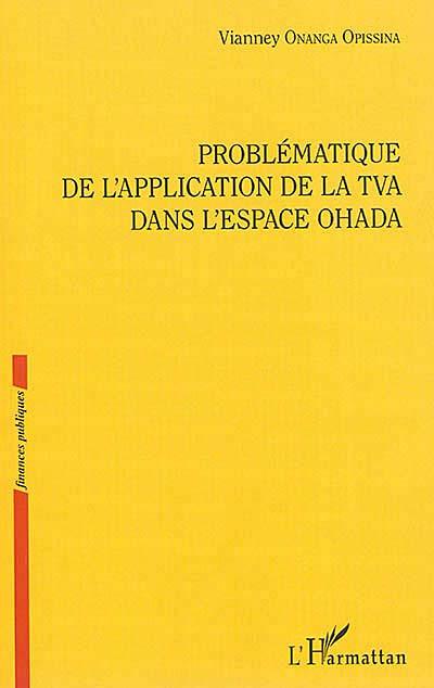 Problématiques de l'application de la TVA dans l'espace OHADA