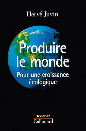 Produire le monde