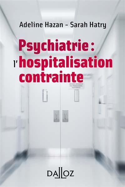 Psychiatrie : l'hospitalisation contrainte (mini format)