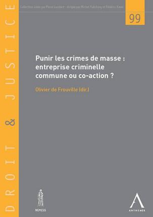 Punir les crimes de masse -Entreprise criminelle commune ou co-action ?