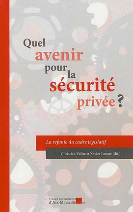 Quel avenir pour la sécurité privée ?