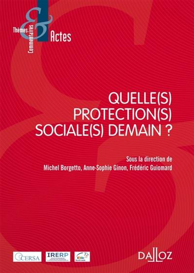 Quelle(s) protection(s) sociale(s) pour demain ?