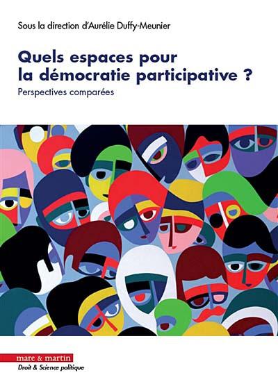 Quels espaces pour la démocratie participative ?