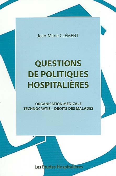 Questions de politiques hospitalières