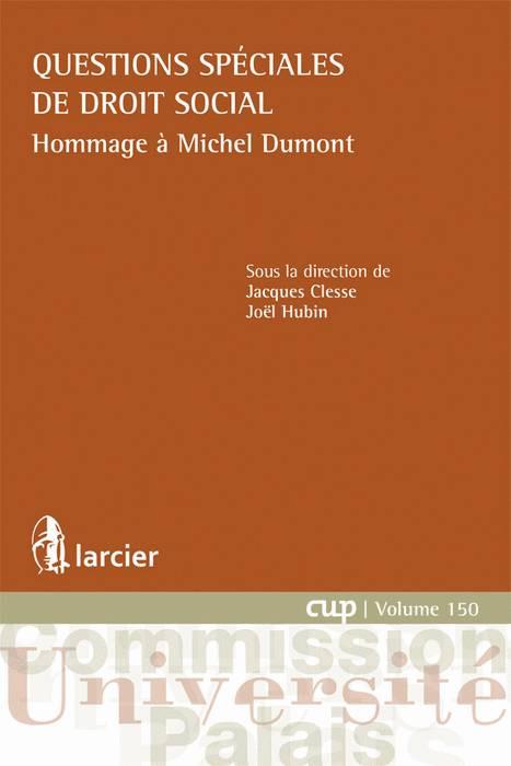 Questions spéciales de droit social - Hommage à Michel Dumont