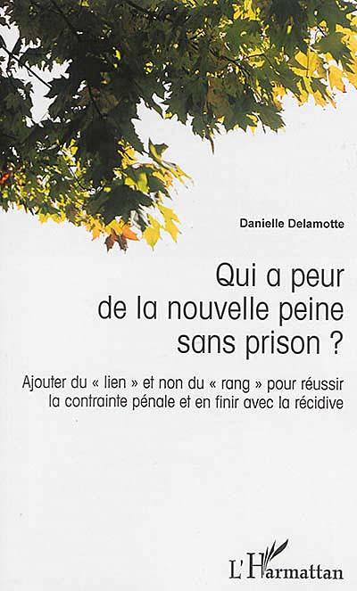 Qui a peur de la nouvelle peine sans prison ?