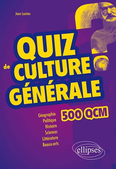 Quiz culture générale : 500 QCM