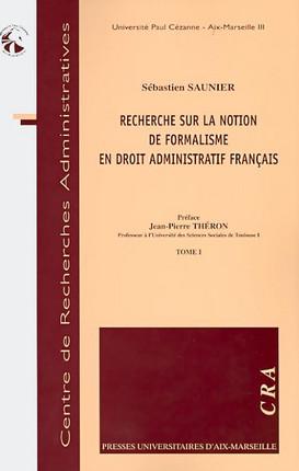 Recherche sur la notion de formalisme en droit administratif français (2 volumes)