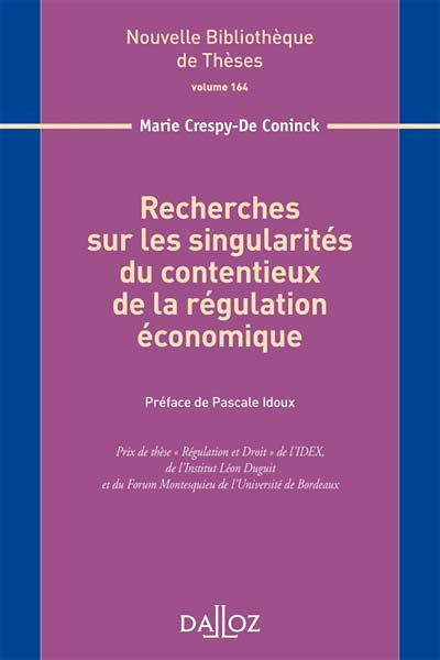 Recherches sur les singularités du contentieux de la régulation économique