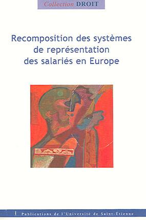 Recomposition des systèmes de représentation des salariés en Europe