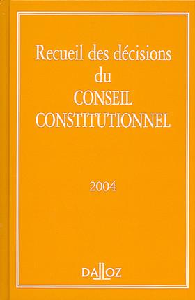 Recueil des décisions du Conseil constitutionnel 2004