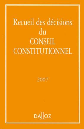 Recueil des décisions du Conseil constitutionnel 2007