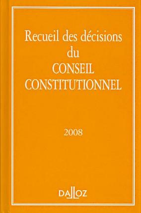 Recueil des décisions du Conseil constitutionnel 2008
