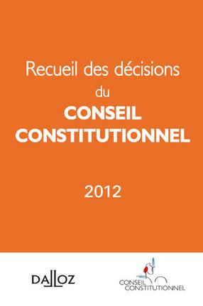 Recueil des décisions du Conseil constitutionnel 2012