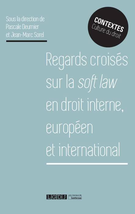 Regards croisés sur la soft law en droit interne européen et international