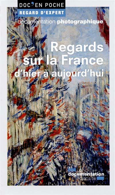 Regards sur la France d'hier à ajourd'hui