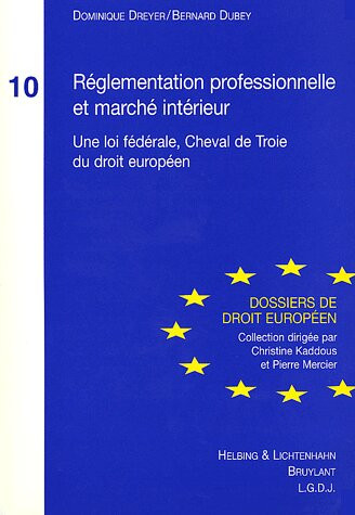 Règlementation professionnelle et marché intérieur