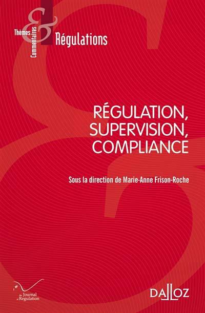 Régulation, supervision, compliance