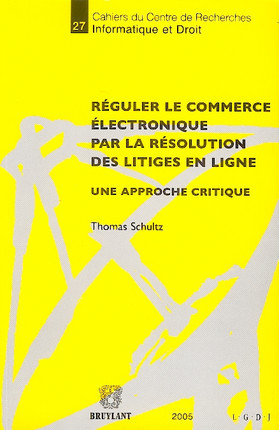 Réguler le commerce électronique par la résolution des litiges en ligne