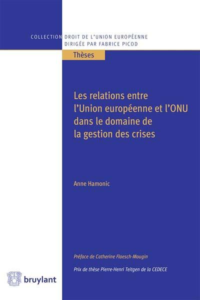 Les relations entre l'Union européenne et l'ONU dans le domaine de la gestion des crises