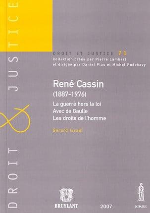René Cassin (1887-1976) la guerre hors la loi - avec de Gaulle - Les droits de l'homme