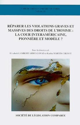 Réparer les violations graves et massives des droits de l'homme : la Cour interaméricaine, pionnière et modèle ?