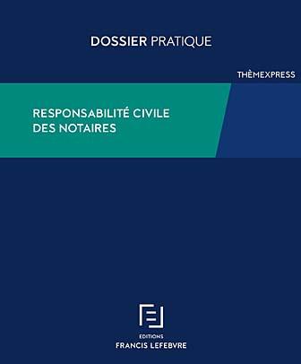 Responsabilité civile des notaires