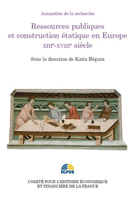 Ressources publiques et construction étatique en Europe XIII e-XVIIIe siècle