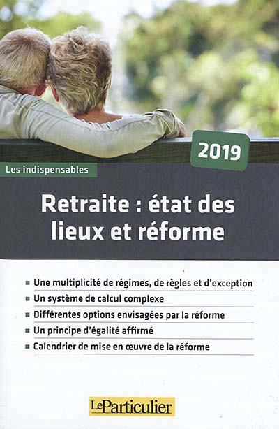 Retraite : état des lieux et réforme 2019