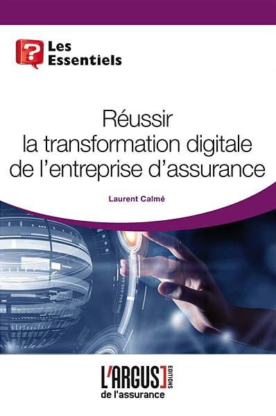 Réussir la transformation digitale de l'entreprise d'assurance