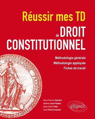 Réussir mes TD de droit constitutionnel