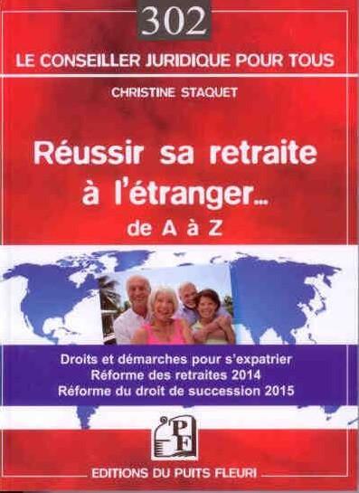Réussir sa retraite à l'étranger... de A à Z