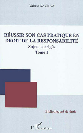 Réussir son cas pratique en droit de la responsabilité
