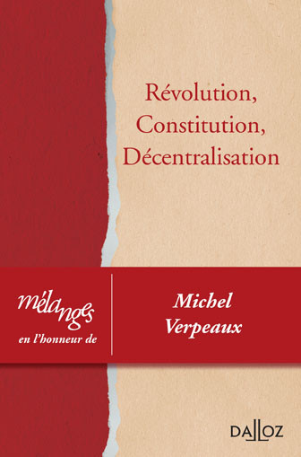 Révolution, constitution, décentralisation