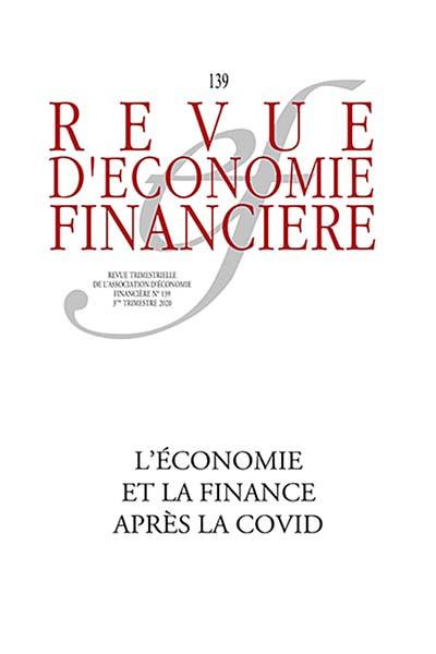 Revue d'économie financière, 3e trimestre 2020 N°139