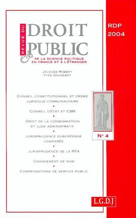 Revue du droit public de la science politique en France et à l'étranger, juillet-août 2004 N°4
