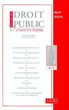 Revue du droit public de la science politique en France et à l'étranger, mai-juin 2004 N°3